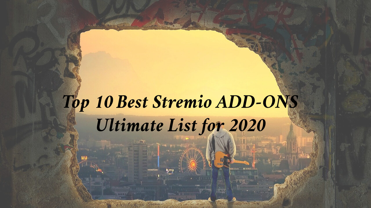 Top 10 Best Stremio ADD-ONS Ultimate List for 2020