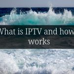 IPTV VPN: how to choose the best one for streaming