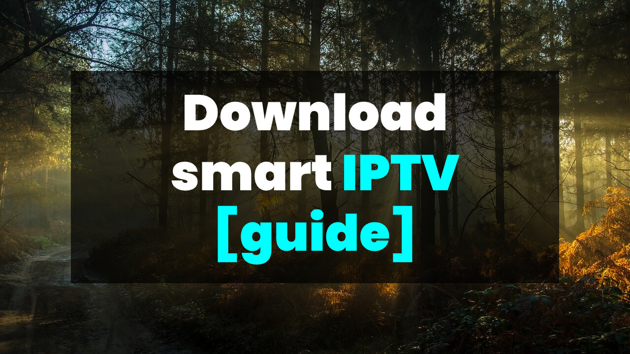 Download smart IPTV [guide]